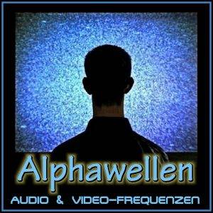 Audio-Video-Frequenzen-Alphawellen
