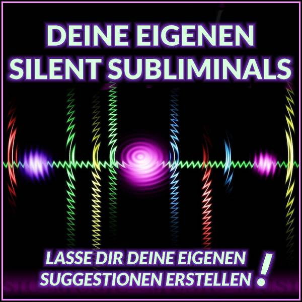 Eigene Silent Subliminals