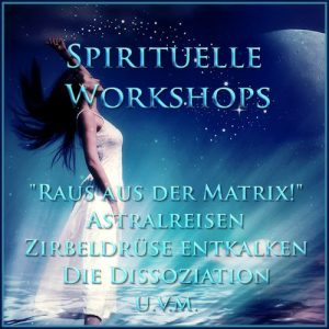 Spirituelle Workshops - Astralreisen Workshop